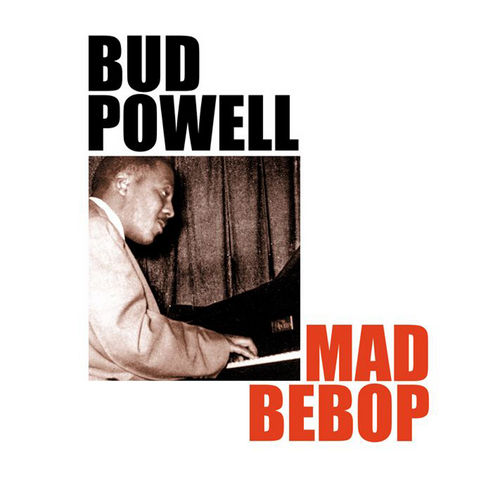 Play & Download Mad Bebop by Bud Powell | Napster