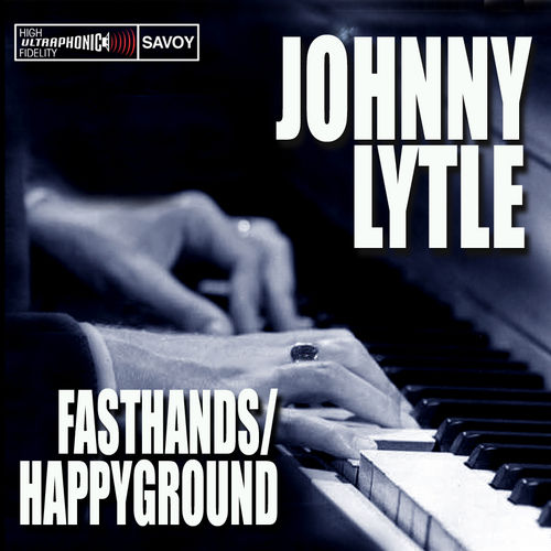 Play & Download Fasthands / Happy Ground by Johnny Lytle | Napster