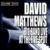 Big Band Live at the Five Spot by David Matthews