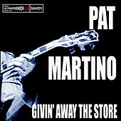 Play & Download Givin' Away The Store by Pat Martino | Napster