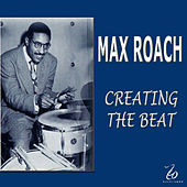 Creating the Beat by Max Roach