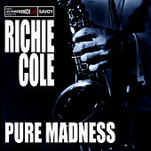 Play & Download Pure Madness by Richie Cole | Napster