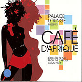 Play & Download Palace Lounge Presents Cafe D'Afrique by Various Artists | Napster
