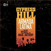 Play & Download Armada Latina (feat. Pitbull and Marc Anthony) by Cypress Hill | Napster