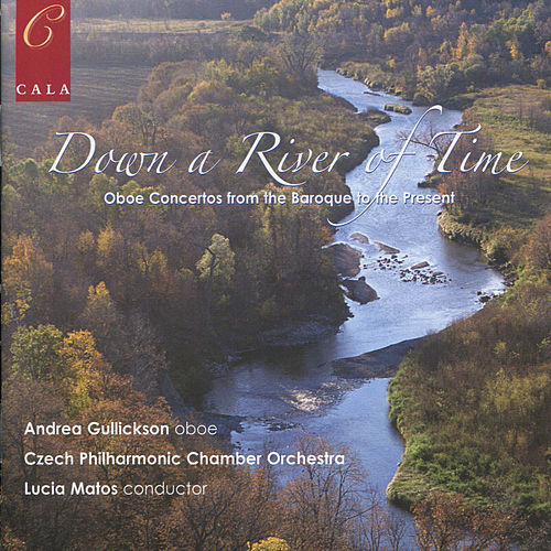 Play & Download Down a River of Time - Oboe Concertos from the Baroque to the Present by Czech Philharmonic Chamber Orchestra | Napster
