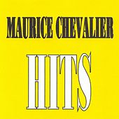 Maurice Chevalier - Hits by Maurice Chevalier
