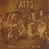 Play & Download Monkey's Bum by Patto | Napster