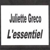 Play & Download Juliette Gréco - L'essentiel by Juliette Greco | Napster