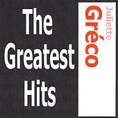 Play & Download Juliette Gréco - The greatest hits by Juliette Greco | Napster