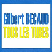 Tous les tubes by Gilbert Becaud