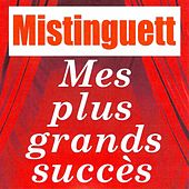 Mes plus grands succès by Mistinguett