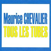 Play & Download Tous les tubes - Maurice Chevalier by Maurice Chevalier | Napster
