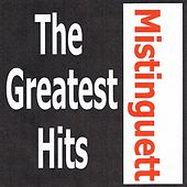 Mistinguett - The Greatest Hits by Mistinguett