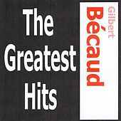 Play & Download Gilbert Bécaud - The Greatest Hits by Gilbert Becaud | Napster