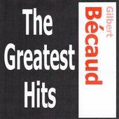 Gilbert Bécaud - The Greatest Hits by Gilbert Becaud