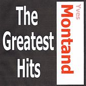 Yves Montand - The greatest hits by Yves Montand