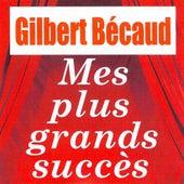 Mes plus grands succès by Gilbert Becaud