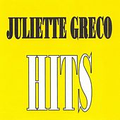 Play & Download Juliette Gréco - Hits by Juliette Greco | Napster