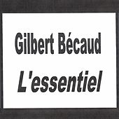 Play & Download Gilbert Bécaud - L'essentiel by Gilbert Becaud | Napster