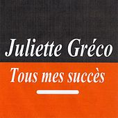 Play & Download Tous mes succès by Juliette Greco | Napster