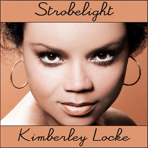 Play & Download Strobelight by Kimberley Locke | Napster