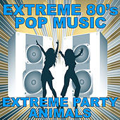 Extreme 80's Pop Music by Extreme Party Animals