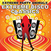 Extreme Disco Classics by Extreme Party Animals