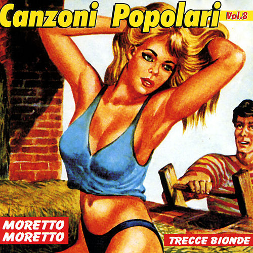 Play & Download Canzoni Popolari Vol. 8 by Various Artists | Napster