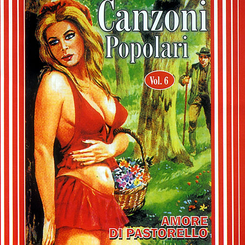 Play & Download Canzoni Popolari Vol. 6 by Various Artists | Napster