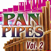 Pan Pipes Vol.2 by The Royal Pan Pipes Orchestra