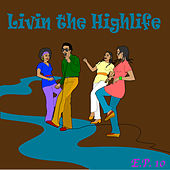 Living The Highlife EP 10 by Various Artists