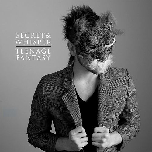 Play & Download Teenage Fantasy by Secret And Whisper | Napster