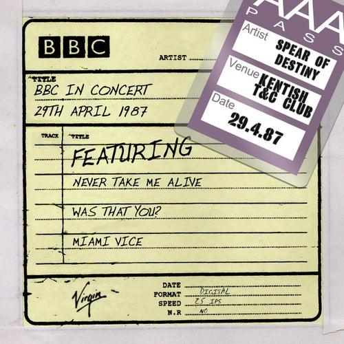BBC In Concert (29th April 1987) de Spear of Destiny