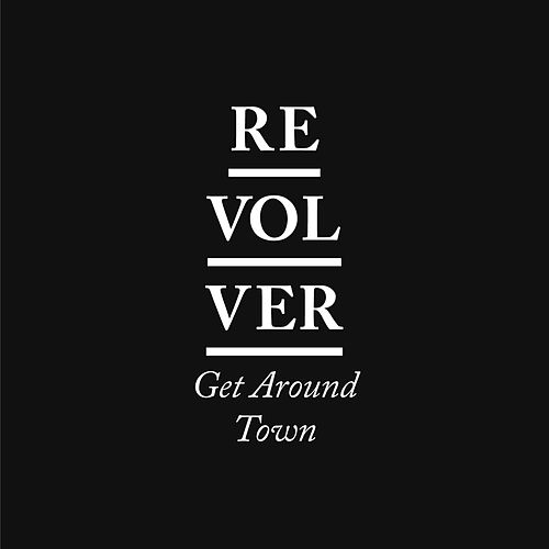 Get Around Town by Revolver
