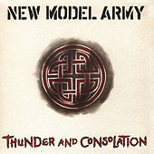 Thunder And Consolation (Bonus Content) by New Model Army