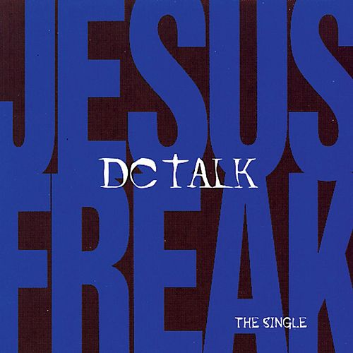 Jesus Freak (AVCD Single) by DC Talk