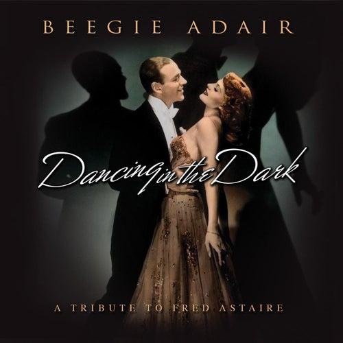 Play & Download Dancing In The Dark by Beegie Adair | Napster