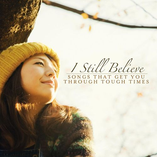 I Still Believe by Various Artists
