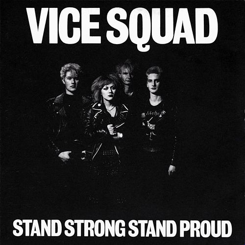 Play & Download Stand Strong Stand Proud by Vice Squad | Napster
