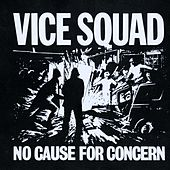 Play & Download No Cause For Concern by Vice Squad | Napster