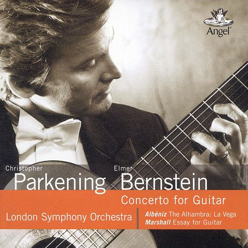 Play & Download Christopher Parkening - Elmer Berstein: Concerto for Guitar by Christopher Parkening | Napster
