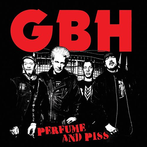 Play & Download Perfume And Piss by G.B.H. | Napster