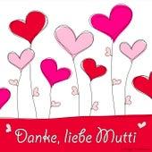 Danke liebe Mutti by Various Artists
