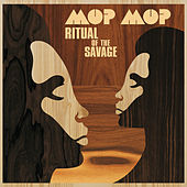Ritual Of The Savage by Mop Mop
