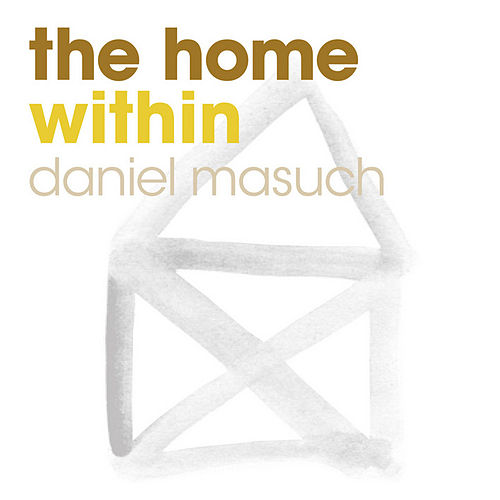 The Home Within by Daniel Masuch