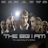 Play & Download The Big I Am Soundtrack by Various Artists | Napster