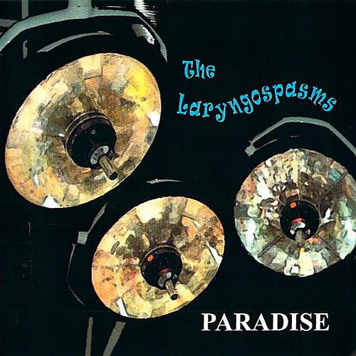 Play & Download Paradise by The Laryngospasms | Napster