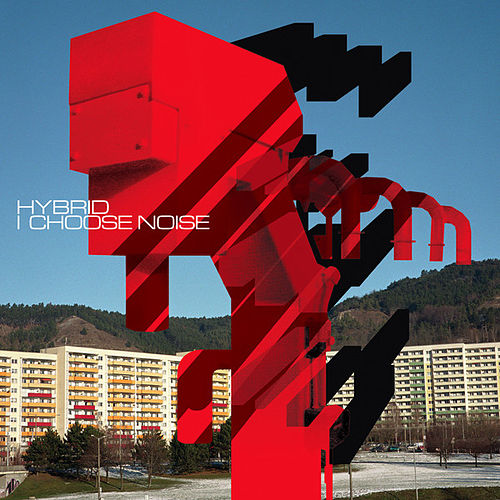 Play & Download I Choose Noise by Hybrid | Napster