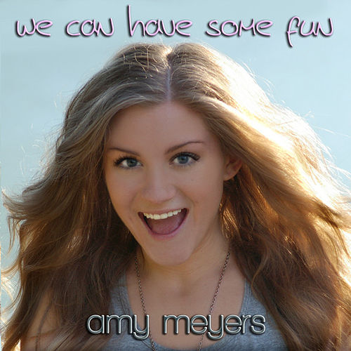 Play & Download We Can Have Some Fun by Amy Meyers | Napster