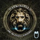 Dark Nebula and the Psionic Renegades by Dark Nebula